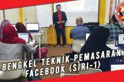 BENGKEL TEKNIK PEMASARAN FACEBOOK (SIRI-1)