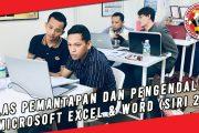 KELAS PEMANTAPAN DAN PENGENDALIAN MICROSOFT EXCEL & WORD (SIRI 2)