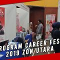 PROGRAM CAREER FEST 2019 ZON UTARA
