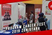 PROGRAM CAREER FEST 2019 ZON UTARA