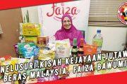 KISAH KEJAYAAN JUTAWAN BERAS MALAYSIA, FAIZA BAWUMI