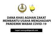 DANA KHAS AGIHAN ZAKAT  MEMBANTU USAHA MENGHADAPI PANDEMIK WABAK COVID-19