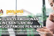 PANDUAN PERMOHONAN ONLINE BANTUAN IBU TUNGGAL RM300 PENJANA