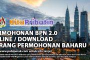 PERMOHONAN BPN 2.0 ONLINE / DOWNLOAD BORANG PERMOHONAN BAHARU