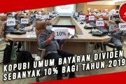 KOPUBI UMUM BAYARAN DIVIDEN SEBANYAK 10% BAGI TAHUN 2019