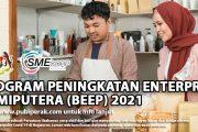 PROGRAM PENINGKATAN ENTERPRIS BUMIPUTERA (BEEP) 2021
