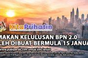 SEMAKAN KELULUSAN BPN 2.0 BOLEH DIBUAT BERMULA 15 JANUARI