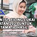 PANDUAN ISI eFILING CUKAI PENDAPATAN 2021 UNTUK KALI PERTAMA (ezHASiL)