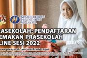 ePRASEKOLAH: PENDAFTARAN & SEMAKAN PRASEKOLAH ONLINE SESI 2022