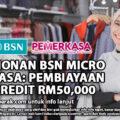 PERMOHONAN BSN MICRO PEMERKASA: PEMBIAYAAN MIKRO KREDIT RM50,000