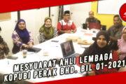MESYUARAT AHLI LEMBAGA KOPUBI PERAK BHD. BIL 01-2021