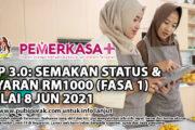 GKP 3.0: SEMAKAN STATUS & BAYARAN RM1000 (FASA 1) MULAI 8 JUN 2021