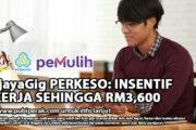 KerjayaGig PERKESO: INSENTIF PEKERJA SEHINGGA RM3,600