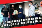 MAJLIS SUMBANGAN BARANGAN MAKANAN KEPADA 200 PENIAGA PASAR MALAM