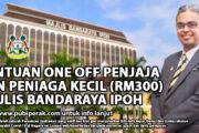 BANTUAN ONE OFF PENJAJA DAN PENIAGA KECIL (RM300) MAJLIS BANDARAYA IPOH