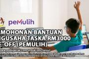 PERMOHONAN BANTUAN PENGUSAHA TASKA RM3000 ONE-OFF (PEMULIH)