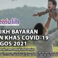 BKC: TARIKH BAYARAN BANTUAN KHAS COVID-19 MULAI OGOS 2021