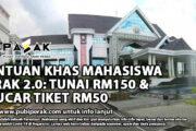 BANTUAN KHAS MAHASISWA PERAK 2.0: TUNAI RM150 & BAUCAR TIKET RM50