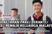 PENDAFTARAN PAKEJ PERANTI / PAKEJ REMAJA KELUARGA MALAYSIA