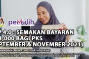 GKP 4.0 : SEMAKAN BAYARAN RM1,000 BAGI PKS (SEPTEMBER & NOVEMBER 2021)