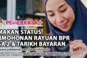 SEMAKAN STATUS PERMOHONAN RAYUAN BPR FASA 2 & TARIKH BAYARAN